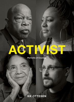 Activist: Portraits of Courage (Civil Rights Book, Social Justice Book, Inspirational Gift) Cover Image