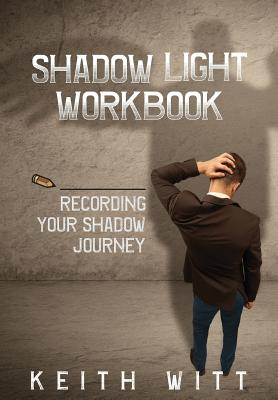 Shadow Light Workbook: Recording Your Shadow Journey Cover Image