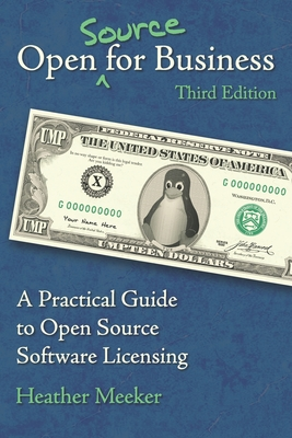 Open (Source) for Business: A Practical Guide to Open Source Software Licensing - Third Edition Cover Image
