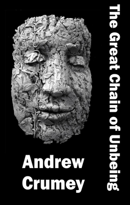 THE GREAT CHAIN OF UNBEING - By Andrew Crumey