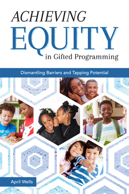 Achieving Equity in Gifted Programming: Dismantling Barriers and Tapping Potential Cover Image