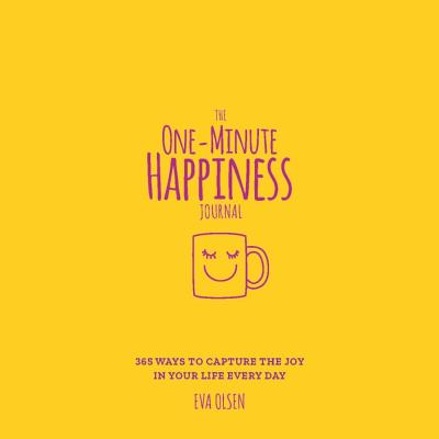 The One-Minute Happiness Journal: 365 Ways to Capture the Joy in Your Life Every Day Cover Image