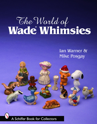 The World of Wade Whimsies (Schiffer Book for Collectors) Cover Image
