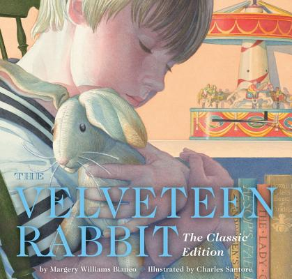 Velveteen Rabbit: Or, How Toys Become Real