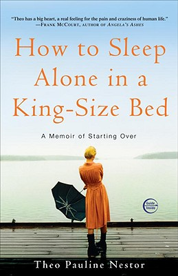 How to Sleep Alone in a King-Size Bed: A Memoir of Starting Over Cover Image