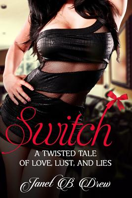 Switch: A Twisted Tale of Love, Lust, and Lies Cover Image