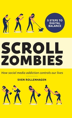 Scroll Zombies: How Social Media Addiction Controls Our Lives Cover Image