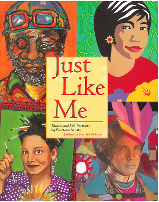 Just Like Me: Stories and Self-Portraits by Fourteen Artists Cover Image