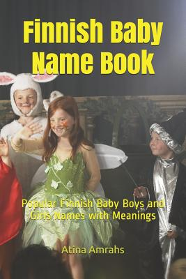 Finnish Baby Name Book: Popular Finnish Baby Boys and Girls Names with Meanings Cover Image