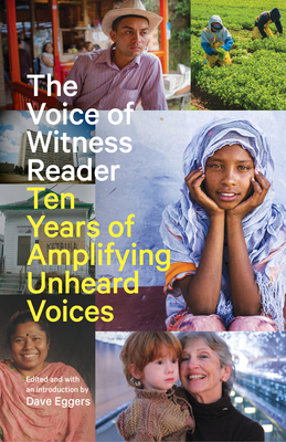 The Voice of Witness Reader: Ten Years of Amplifying Unheard Voices Cover Image