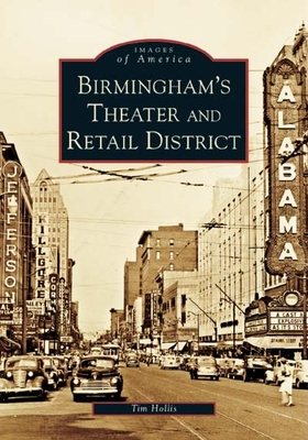 Cover for Birmingham's Theater and Retail District (Images of America (Arcadia Publishing))