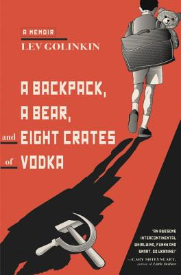 A Backpack, a Bear, and Eight Crates of Vodka Cover Image