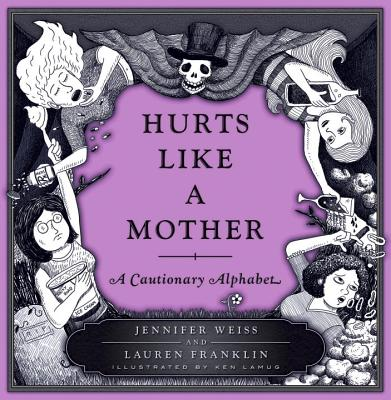 Hurts Like a Mother: A Cautionary Alphabet Cover Image