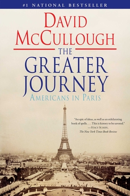 The Greater Journey: Americans in Paris (Paperback) David McCullough