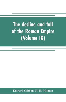 The decline and fall of the Roman Empire (Volume IX) Cover Image