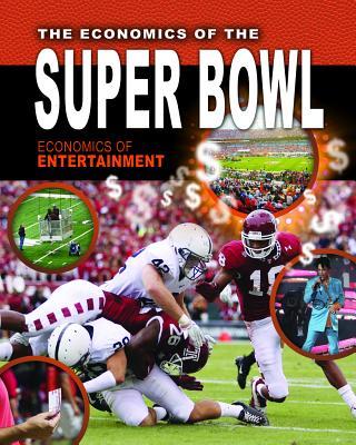 The Economics of the Super Bowl (Economics of Entertainment #4) Cover Image