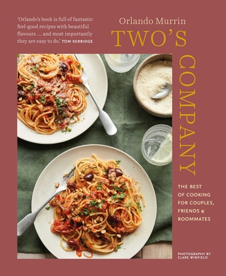 Two's Company: The best of cooking for couples, friends and roommates Cover Image