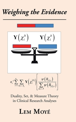 Weighing the Evidence: Duality, Set, & Measure Theory in Clinical Research Analyses Cover Image