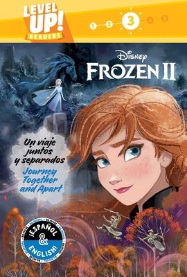 Journey Together and Apart / Un viaje juntos y separados (English-Spanish) (Disney Frozen 2) (Level Up! Readers) (Disney Bilingual) Cover Image