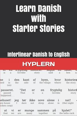 Learn Danish with Starter Stories: Interlinear Danish to English Cover Image