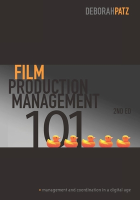 Film Production Management 101: Management and Coordination in a Digital Age Cover Image