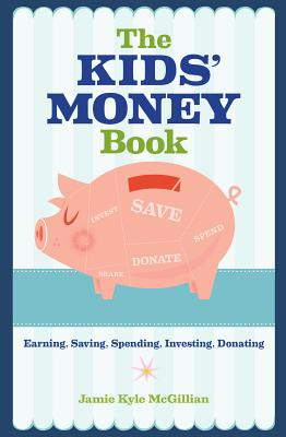 The Kids' Money Book: Earning, Saving, Spending, Investing, Donating Cover Image