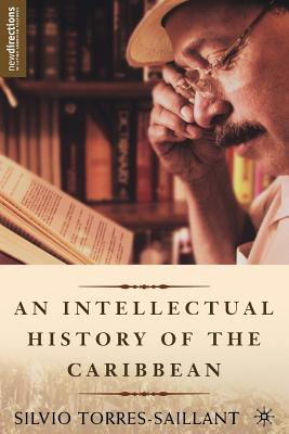 An Intellectual History of the Caribbean (New Directions in Latino American Cultures) Cover Image