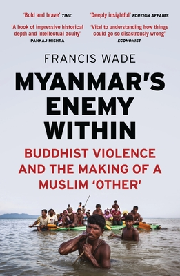 Myanmar's Enemy Within: Buddhist Violence and the Making of a Muslim Other Cover Image