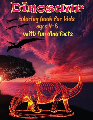 dinosaur coloring book for kids ages 4-8 with fun dino facts: Great Gift for Boys & Girls, Jumbo Kids Coloring Book With Dinosaur Facts, dinosaur colo Cover Image