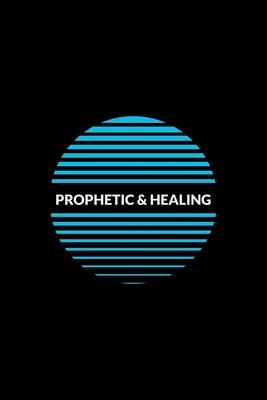 Prophetic & Healing: Hearing God - Prophetic Interpretation - Prophet's Notebook Cover Image