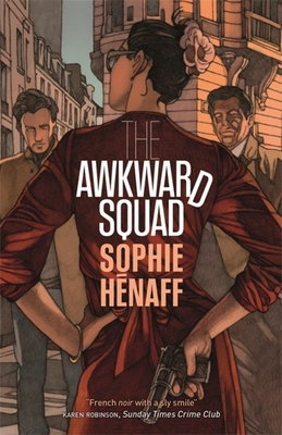 The Awkward Squad (MacLehose Press Editions) Cover Image