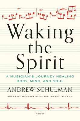 Waking the Spirit: A Musician's Journey Healing Body, Mind, and Soul Cover Image