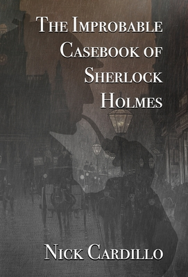 The Improbable Casebook of Sherlock Holmes Cover Image