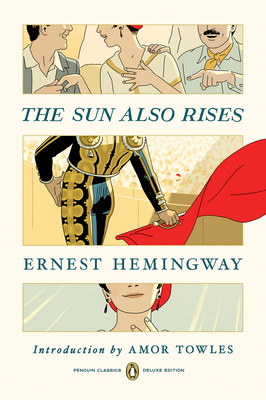 The Sun Also Rises: (Penguin Classics Deluxe Edition) Cover Image