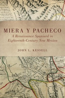 Miera y Pacheco: A Renaissance Spaniard in Eighteenth-Century New Mexico Cover Image