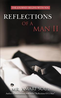 Reflections Of A Man II: The Journey Begins With You Cover Image