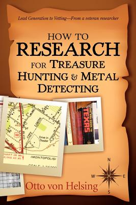 How to Research for Treasure Hunting and Metal Detecting: From Lead Generation to Vetting Cover Image