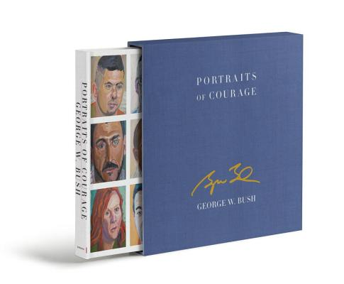 Portraits of Courage Deluxe Signed Edition: A Commander in Chief's Tribute to America's Warriors Cover Image