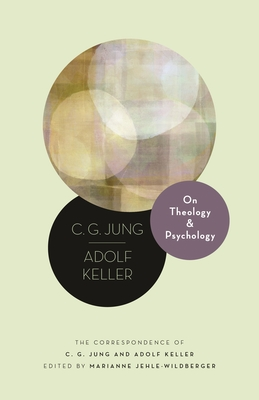 On Theology and Psychology: The Correspondence of C. G. Jung and Adolf Keller (Philemon Foundation #19) Cover Image