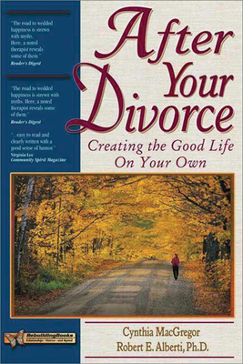 After Your Divorce: Creating the Good Life on Your Own (Rebuilding Books: Relationships-Divorce-And Beyond) Cover Image
