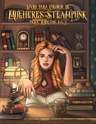 Livro para Colorir de Mulheres Steampunk para Adultos 1 & 2 Cover Image