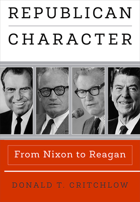 Republican Character: From Nixon to Reagan Cover Image