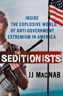 The Seditionists: Inside the Explosive World of Anti-Government Extremism in America Cover Image