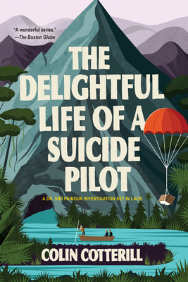 The Delightful Life of a Suicide Pilot (A Dr. Siri Paiboun Mystery #15) Cover Image