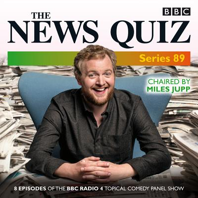 The News Quiz: Series 89: Eight Episodes of the BBC Radio 4 Topical Comedy Panel Show Cover Image