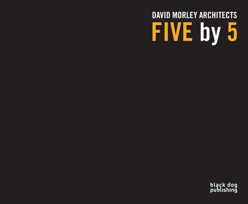 Five by 5: David Morley Architects Cover Image