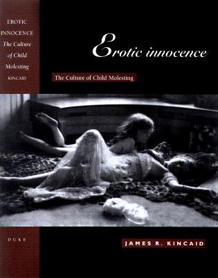 Erotic Innocence: The Culture of Child Molesting Cover Image