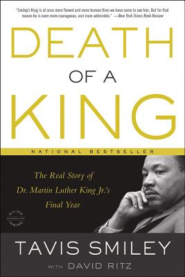 Death of a King: The Real Story of Dr. Martin Luther King Jr.'s Final Year Cover Image