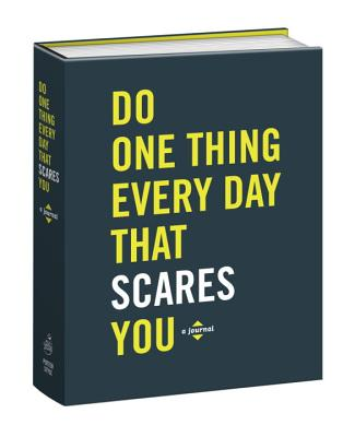 Do One Thing Every Day That Scares You: A Journal (Do One Thing Every Day Journals) Cover Image