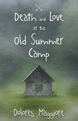 Death and Love at the Old Summer Camp Cover Image